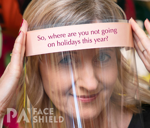 An image of 'Where not going on holidays' Protective Face Shield